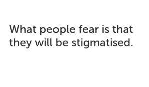 stigmatised